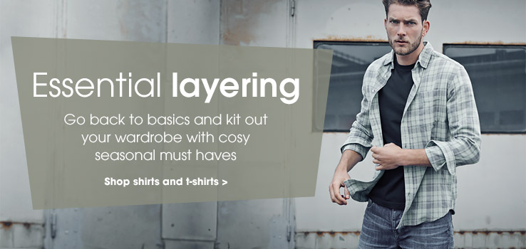 Essential layering. Go back to basics and kit out your wardobe with cosy seasonal must haves. Shop shirts and t-shirts.