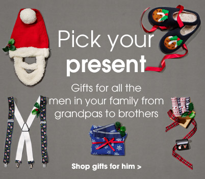 Pick your present. Gifts for all the men in your family from grandpas to brothers. Shop gifts for him.