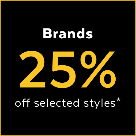Brands 25% off selected styles*
