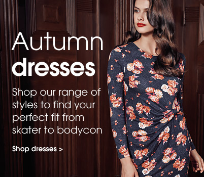 Autumn dresses. Shop our range of style to find your perfect fit from skater to bodycon. Shop dresses.
