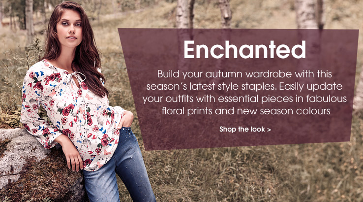 Enchanted. Build your autumn wardrobe with this season's latest style staples. Easily update your outfits with essential pieces in fabulous floral prints and new season colours. Shop the look.