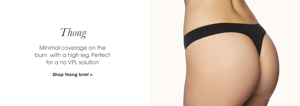 Thing. Minimal coverage on thr bm with a high leg. Perfect for a no VPL solution. Shop thong brief.