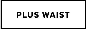 SHOP PLUS WAIST