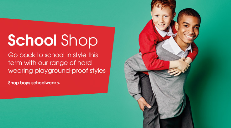 School shop. Go back to school in style this term with our range of hard-wearing playground-proof styles