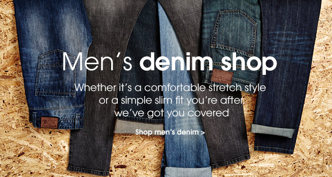 Men's denim shop. Whether it's a comfortable stretch style or a simple slim fit you're after we've got you covered. Shop men's denim.