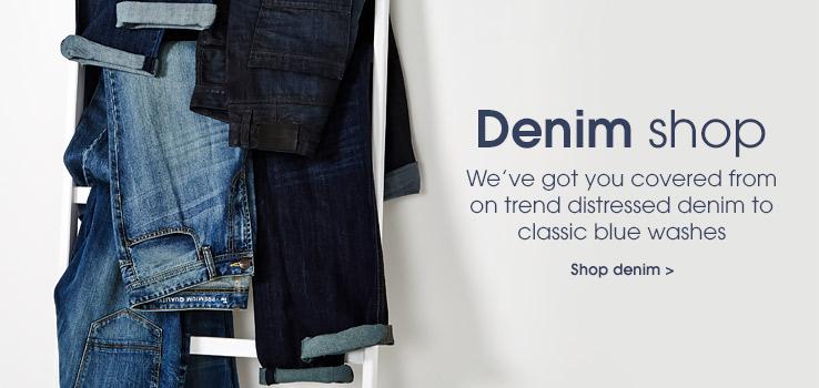Denim shop. We've got you covered form on trend distressed denim to classic blue washes. Shop denim.