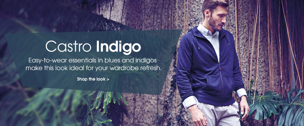 Castro Indigo. Easy-to-wear essentials in blues and indigos make this look ideal for your wardrobe refresh. Shop the look.
