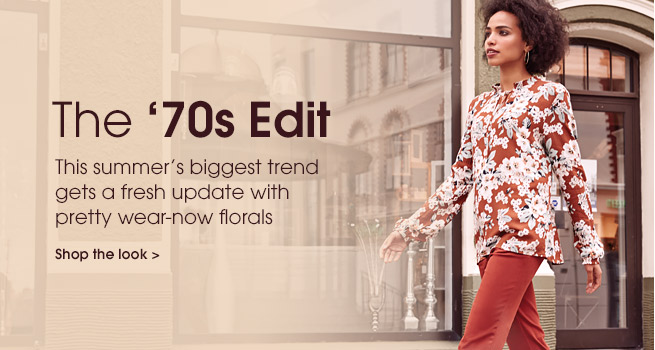 The '70s Edit. This summe's biggest trend gets a fresh update with pretty wear-now florals.