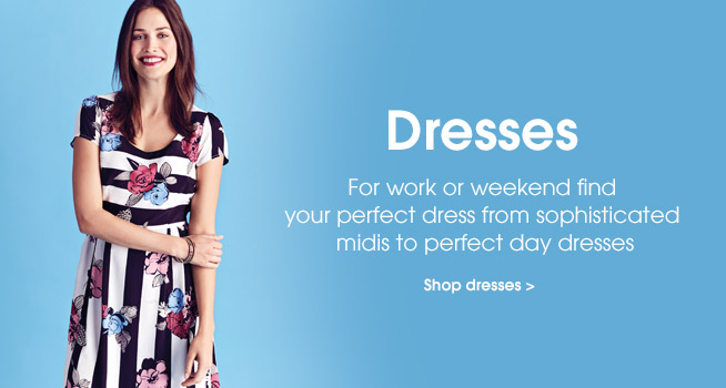 Dresses. For work or weekend find your perfect dress from sophisticated midis and easy maxis to pe