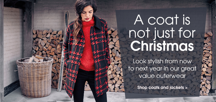 A coat is not just for Christmas. Look stylish from now to next year in our great value outerwear. Shop coats and jackets.