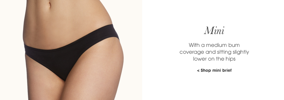 Mini. With a medium bum coverage and sitting slightly lower on the hips. Shop mini brief.