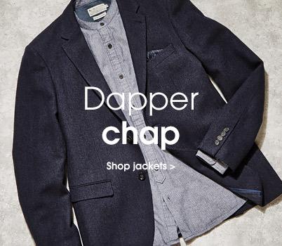 Dapper chap. Shop jackets.