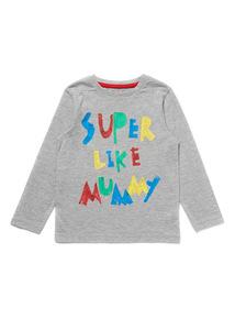 Grey Super Like Mummy Long Sleeve T-Shirt (9 months- 6 years)